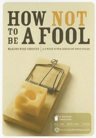 How Not to Be a Fool: Making Wise Choices (Super-Series)