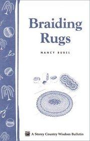 Braiding Rugs : A Storey Country Wisdom Bulletin A-03