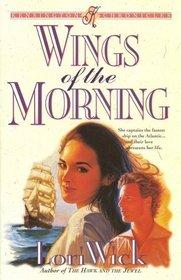 Wings of the Morning (Kensington Chronicles, Bk 2)