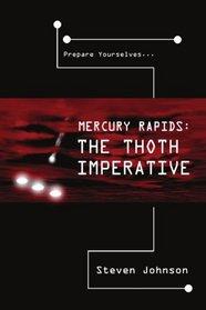 Mercury Rapids: The Thoth Imperative