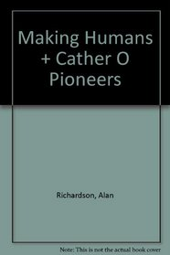Making Humans + Cather O Pioneers