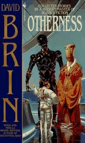 Otherness : Collected Stories by a Modern Master of Science Fiction