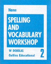 Spelling and Vocabulary Workshop - Workbook 2 (Spelling Books)