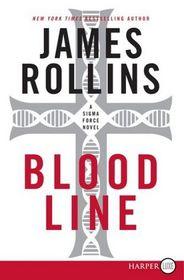 Bloodline (Sigma Force, Bk 8) (Larger Print)