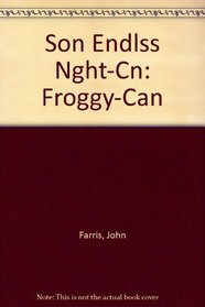 Son Endlss Nght-Cn: Froggy-Can