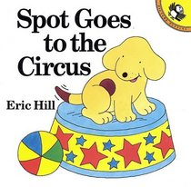 Spot Goes to the Circus (Picture Puffins)