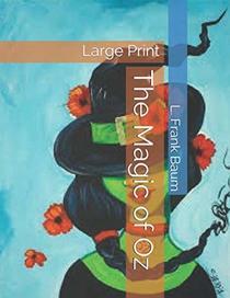 The Magic of Oz: Large Print
