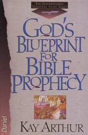 God's Blueprint for Bible Prophecy (The International Inductive Study Series)