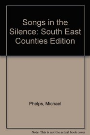Songs in the Silence: South East Counties Edition