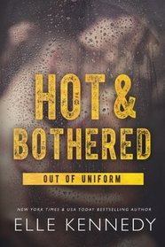 Hot & Bothered (Out of Uniform) (Volume 1)