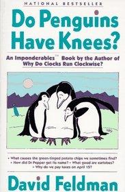 Do Penguins Have Knees? (Imponderables)