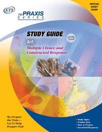 Art : Multiple Choice and Constructed Response (Praxis Study Guides)