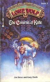 The Caverns of Kalte (Lone Wolf, Bk 3)