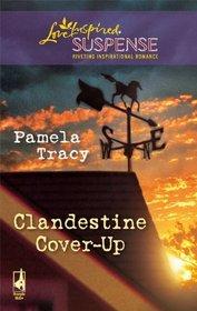 Clandestine Cover-Up (Love Inspired Suspense)