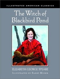 The Witch of Blackbird Pond (Illustrated American Classics)