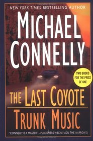 The Last Coyote / Trunk Music (Harry Bosch, Bks 4-5)