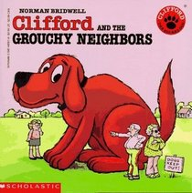 Clifford and the Grouchy Neighbors (Clifford the Big Red Dog)