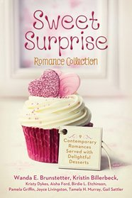 The Sweet Surprise Romance Collection: 9 Contemporary Romances Served with Delightful Desserts