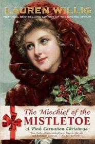 The Mischief of the Mistletoe (Pink Carnation, Bk 7)