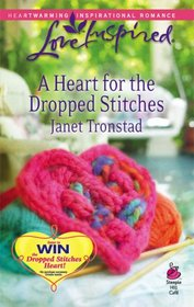 A Heart for the Dropped Stitches (Sisterhood, Bk 3) (Love Inspired 451)