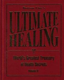 Bottom Line's Ultimate Healing: World's Greatest Treasury of Health Secrets Volume II (Hardcover 2008 Printing, First Edition)
