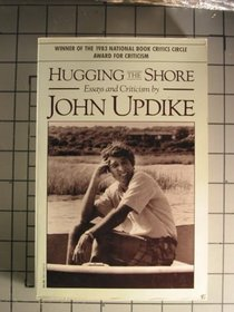 Hugging the Shore: Essays and Criticisms