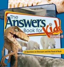 25 Questions on Dinosaurs and the Flood of Noah (Answers Book for Kids, Vol 2)