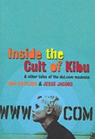Inside the Cult of Kibu: And Other Tales of the Millennial Gold Rush