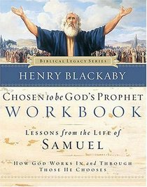 Chosen to Be God's Prophet Workbook : How God Works In and Through Those He Chooses