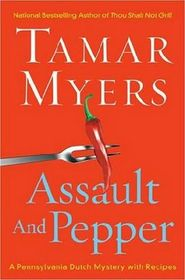 Assault and Pepper (Pennsylvania Dutch Mystery with Recipes, Bk 13)