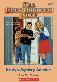 Kristy's Mystery Admirer (Baby-Sitters Club, Bk 38)