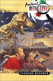 Tyrant of the Badlands (Accidental Detectives, Bk 4)