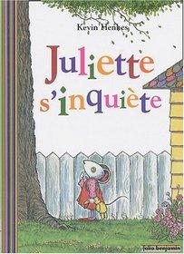 Juliette s'inquiete