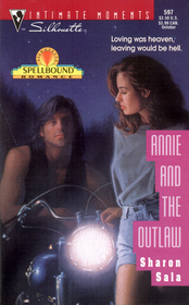Annie and the Outlaw (Spellbound) (Silhouette Intimate Moments, No 597)