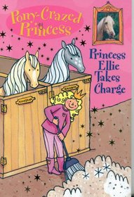 Princess Ellie Takes Charge (Pony-Crazed Princess, Bk 7)