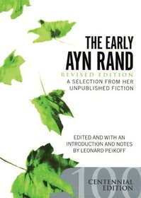 The Early Ayn Rand: A Selection from Her Unpublished Fiction, Revised (Library Edition)