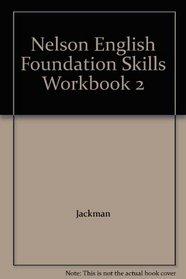 Nelson English: Foundation Skills (Nelson English Original Editio)