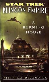 A Burning House (Star Trek: Klingon Empire, Bk 1)