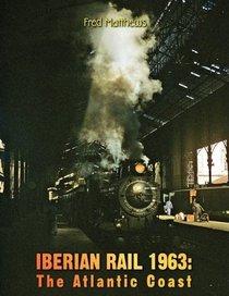 Iberian Rail 1963: The Atlantic Coast (Iberian Rail 1963, 2)