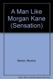 A Man Like Morgan Kane (Protectors, Bk 8)  (Large Print)