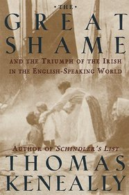 The Great Shame : And The Triumph Of The Irish In The English -Speaking World