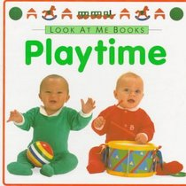 Playtime (Look at Me Books)