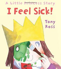 I Feel Sick! (Andersen Press Picture Books)