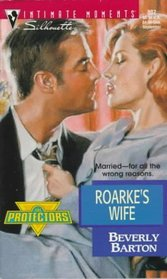 Roarke's  Wife (The Protectors, Bk 7) (Silhouette Intimate Moments, No 807)