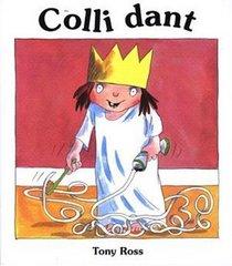 Colli Dant (Cyfres Y Dywysoges Fach)