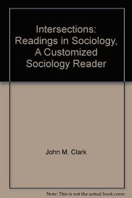 Intersections: Readings in Sociology, A Customized Sociology Reader