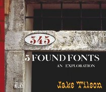 3 Found Fonts: An Exploration