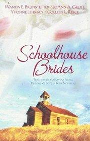 Schoolhouse Brides: Teachers of Yesteryear Fulfill Dreams of Love in Four Novellas (4-in-1 Novellas)