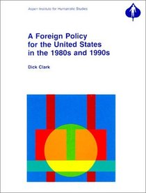A Foreign Policy for the United States for the 1980s and 1990s