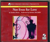 Not Even for Love by Sandra Brown Unabridged CD Audiobook